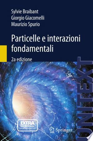 Particelle e interazioni fondamentali: Il mondo delle particelle - ISBN:9788847027541