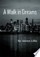 A Walk in Dreams Boy Growing Up In The Tough Neighborhoods Of