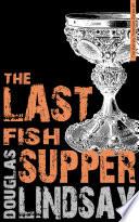 The Last Fish Supper