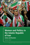 Women and Politics in the Islamic Republic of Iran Looks At The Rise And Role