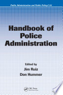 Handbook of Police Administration Justice Today S Police Administrators Are Forced To