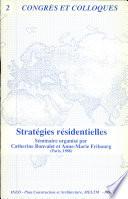 Strategies residentielles Actes du Seminaire organise par Catherine Bonvalet et Anne-Marie Fribourg