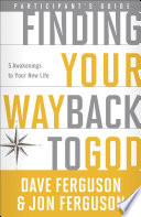 Finding Your Way Back To God Participant S Guide