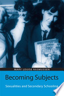 Becoming Subjects  Sexualities and Secondary Schooling