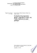 Evaluation du programme global  Migration et sant    de l Office f  d  ral de la sant   publique