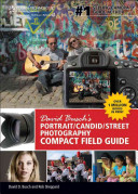 David Busch s Portrait Candid Street Photography Compact Field Guide