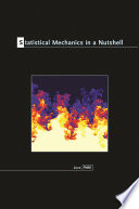Statistical Mechanics In A Nutshell : physics today, and it also has applications...