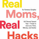 Real Moms  Real Hacks