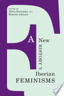 A New History of Iberian Feminisms