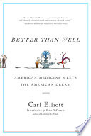Better Than Well  American Medicine Meets the American Dream