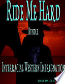 Ride me Hard Bundle :Interracial Western Impregnation
