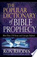 Popular Dictionary of Bible Prophecy  The