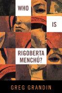 Who is Rigoberta Mench