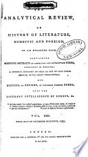 The Analytical Review, Or History of Literature, Domestic and Foreign, on an Enlarged Plan In English; A General Account