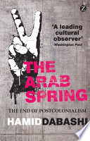 The Arab Spring : new era of thinking about the middle...