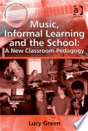 Music  Informal Learning and the School  A New Classroom Pedagogy