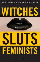 Witches, Sluts, Feminists Book