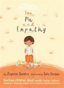 You, Me and Empathy: Teaching Children about Empathy, Feelings, Kindness, Compassion, Tolerance and Recognising Bullying Behaviours