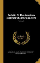 Bulletin Of The American Museum Of Natural History Volume 4