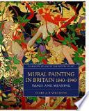 Mural Painting in Britain 1840 1940
