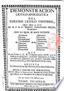 Demonstracion critico-apologetica del theatro critico universal, de Benito Geronimo Feyjoo y Montenegro, o. s. b