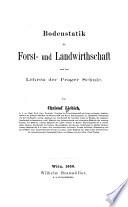 Bodenstatik Für Forst- und Landwirtschaft Nach Den Lehren Der Prager Schule