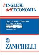L inglese dell economia  Dizionario economico e commerciale inglese italiano  italiano inglese