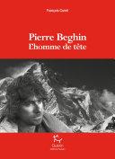 Pierre Beghin - L'homme de tête