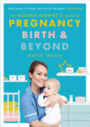 The Modern Midwife S Guide To Pregnancy Birth And Beyond