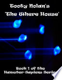 Tooty Nolan s  The Where House   Book 1 of the Hamster Sapiens Series