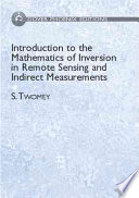 Introduction to the Mathematics of Inversion in Remote Sensing and Indirect Measurements