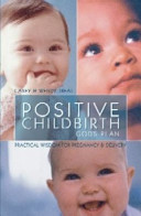 Positive Childbirth  God s Plan  Practical Wisdom for Pregnancy and Delivery