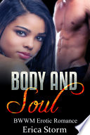 Body and Soul  A BWWM Billionaire Erotica Interracial Multiracial Romance  Book 1