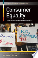 Consumer Equality  Race and the American Marketplace