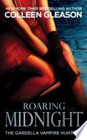 Roaring Midnight  Macey Gardella Vampire Slayer