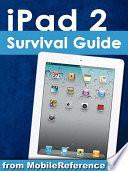 iPad 2 Survival Guide