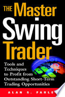 The Master Swing Trader  Tools and Techniques to Profit from Outstanding Short Term Trading Opportunities