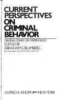 Current perspectives on criminal behavior