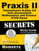Praxis II Pennsylvania Grades 4 8 Core Assessment Mathematics and Science 5155 Exam Secrets