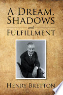 A Dream, Shadows And Fulfillment : my life. the dream refers to my desire...