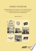 Horst Mahler. Biographische Studie zu Antisemitismus, Antiamerikanismus und Versuchen deutscher Schuldabwehr