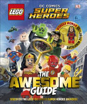 LEGO® DC Comics Super Heroes the Awesome Guide