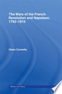 The Wars of the French Revolution and Napoleon  1792   1815