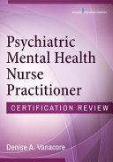 Psychiatric Mental Health Nurse Practitioner Certification Review