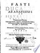 Fasti ducales ab Anafesto 1  ad Siluestrum Valerium Venetorum ducem     Adiectae sunt adnotationes  ad vitam cuiusque principis  rerum  quae omissae fuerant  studio Ioannis Palatii