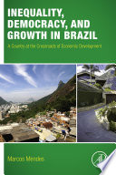 Inequality  Democracy  and Growth in Brazil