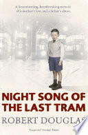 Night Song Of The Last Tram - A Glasgow Childhood : growing up in a 'single...