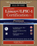 Comptia Linux Lpic 1 Certification All In One Exam Guide Premium Second Edition With Online Practice Labs Exams Lx0 103 Lx0 104 101 400 102 400