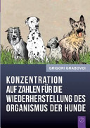 Konzentration auf Zahlen f  r die Wiederherstellung des Organismus der Hunde
