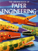 The Usborne Book of Paper Engineering